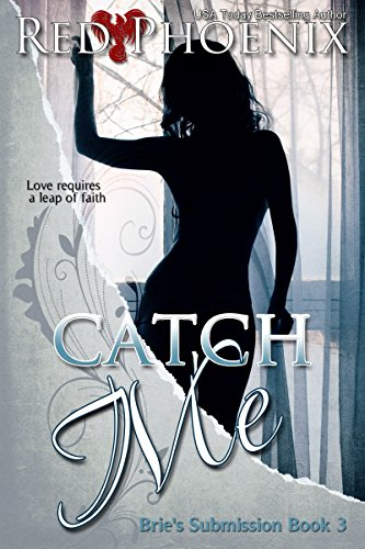 Catch Me (Brie's Submission, #3)