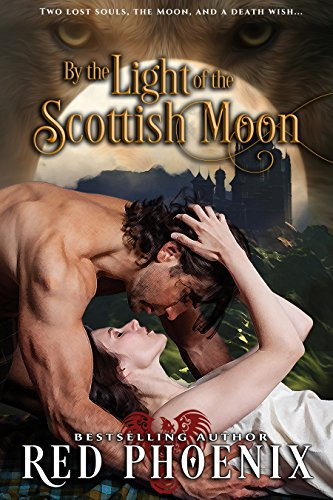 By the Light of the Scottish Moon – Unrated (My Kilted Wolf, #1)