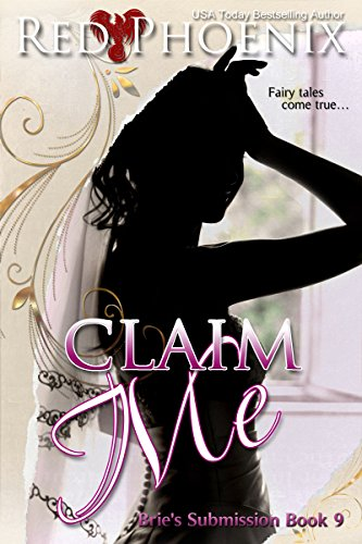 Claim Me (Brie's Submission, #9)