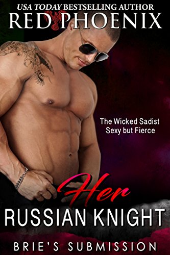 Her Russian Knight: Brie's Submission, Book 13