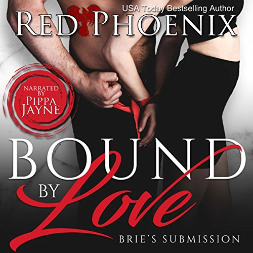 Bound by Love: Brie's Submission, Book 17