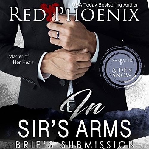 In Sir's Arms: Brie's Submission, Book 16