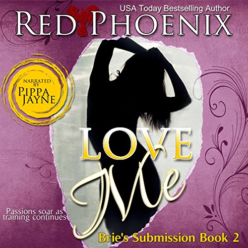 Love Me: Brie's Submission, Book 2